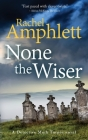 None the Wiser: A Detective Mark Turpin murder mystery Cover Image