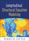 Longitudinal Structural Equation Modeling (Methodology in the Social Sciences) Cover Image