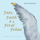 Fate, Faith & a Feral Feline: Choose Love Cover Image