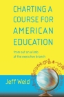 Charting a Course for American Education: from out on a limb at the executive branch Cover Image