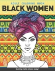 Black women Adults Coloring Book: Beauty queens gorgeous black women African american afro dreads for adults relaxation art large creativity grown ups Cover Image