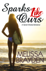 Sparks Like Ours (Seven Shores Romance #3) Cover Image