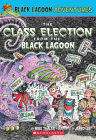 The Class Election from the Black Lagoon (Black Lagoon Adventures #3) (Black Lagoon Chapter Books #3) Cover Image