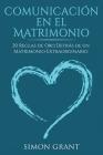 Comunicación en el matrimonio: 20 Reglas de Oro Detrás de un matrimonio extraordinario Cover Image