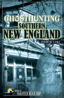 Ghosthunting Southern New England (America's Haunted Road Trip) Cover Image