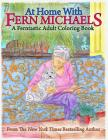 At Home with Fern Michaels: A Ferntastic Adult Coloring Book Cover Image