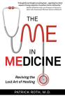 The Me in Medicine: Reviving the Lost Art of Healing Cover Image