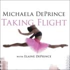 Taking Flight Lib/E: From War Orphan to Star Ballerina Cover Image