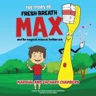 Fresh Breath Max and the Magical Musical Toothbrush Cover Image