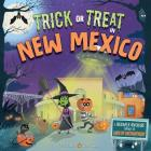 Trick or Treat in New Mexico: A Halloween Adventure Through the Land of Enchantment Cover Image