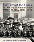 Pictures of the Times: A Century of Photography from the New York Times Cover Image