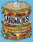 Sandwiches!: More Than You've Ever Wanted to Know about Making and Eating America's Favorite Food Cover Image