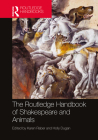 The Routledge Handbook of Shakespeare and Animals (Routledge Literature Handbooks) Cover Image
