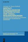 Gestaltphonologische Interpretation Von Vokalsequenzierungen: Eine Studie Zum Portugiesischen, Spanischen, Französischen, Italienischen Und Rumänische Cover Image
