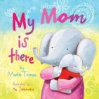 My Mom Is There Cover Image