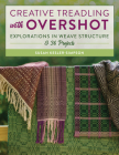 Creative Treadling with Overshot: Explorations in Weave Structure & 36 Projects Cover Image