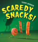 Scaredy Snacks! Cover Image