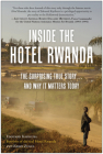Inside the Hotel Rwanda: The Surprising True Story ... and Why It Matters Today Cover Image