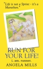 Run For Your Life!: i. am. runner. Cover Image