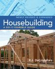 Housebuilding: A Do-It-Yourself Guide, Revised & Expanded Cover Image
