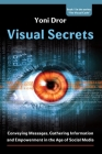 Visual Secrets: Conveying Messages, Gathering Information and Empowerment in the Age of Social Media Cover Image