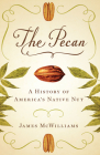 The Pecan: A History of America's Native Nut Cover Image