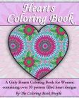Hearts Coloring Book: A Girly Hearts Coloring Book for Women containing over 30 pattern filled heart designs (Coloring Books for Adults #3) Cover Image