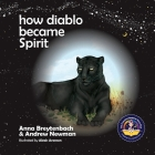 How Diablo Became Spirit (Conscious Bedtime Story Club #11) Cover Image
