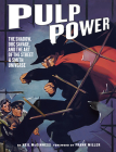 Pulp Power: The Shadow, Doc Savage, and the Art of the Street & Smith Universe Cover Image