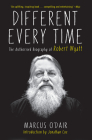 Different Every Time: The Authorized Biography of Robert Wyatt Cover Image