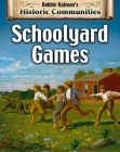 Schoolyard Games (Revised Edition) (Historic Communities) Cover Image