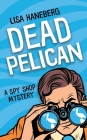 Dead Pelican (Spy Shop Mystery #2) Cover Image