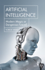 Artificial Intelligence: Modern Magic or Dangerous Future? (Hot Science) Cover Image