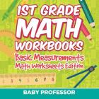 1st Grade Math Workbooks: Basic Measurements Math Worksheets Edition Cover Image