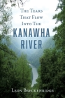 The Tears That Flow Into The Kanawha River Cover Image