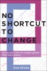 No Shortcut to Change: An Unlikely Path to a More Gender Equitable World Cover Image