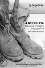 Locked-In: A Soldier and Civilian's Struggle with Invisible Wounds Cover Image