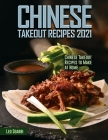 Chinese Takeout Recipes 2021: Chinese Takeout Recipes to Make at Home Cover Image