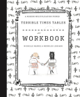 Terrible Times Tables Workbook: A Modern Multiplication Primer Cover Image