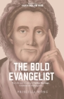 The Bold Evangelist: The Life and Ministry of Selina Hastings, Countess of Huntingdon Cover Image
