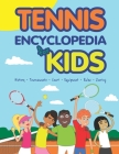 Tennis Encyclopedia for Kids Cover Image