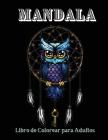 Mandala Libro de Colorear para Adultos: Grandes Diseños para Aliviar el Estrés, Hermosos Mandalas para Colorear su Estado de ánimo Feliz Cover Image