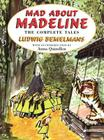 Mad about Madeline: The Complete Tales Cover Image