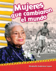 Mujeres Que Cambiaron El Mundo (Women Who Changed the World) (Primary Source Readers) Cover Image