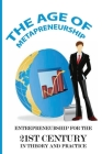 The Age Of Metapreneurship: Entrepreneurship For The 21st Century In Theory And Practice: Top Entrepreneurs Of The 21St Century Cover Image