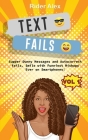 Text Fails: Super Awkward Texting, The First Volume (Epic Fails #1) Cover Image