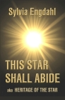 This Star Shall Abide: Aka Heritage of the Star Cover Image