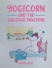 Yogicorn and the Sausage Machine Cover Image