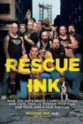 Rescue Ink: How Ten Guys Saved Countless Dogs and Cats, Twelve Horses, Five Pigs, One Duck,and a Few Turtles Cover Image