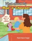 What about My Mac 'n' Cheese! Cover Image